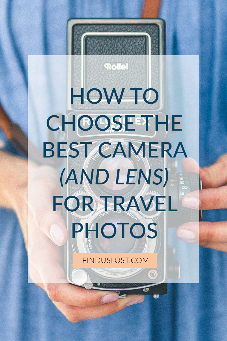 How to choose the best camera and lens for travel photos