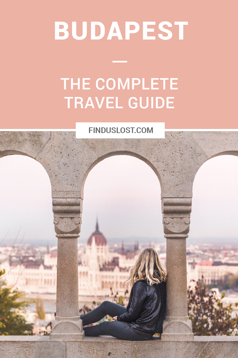 The Complete Budapest Travel Guide by Selena Taylor of Find Us Lost