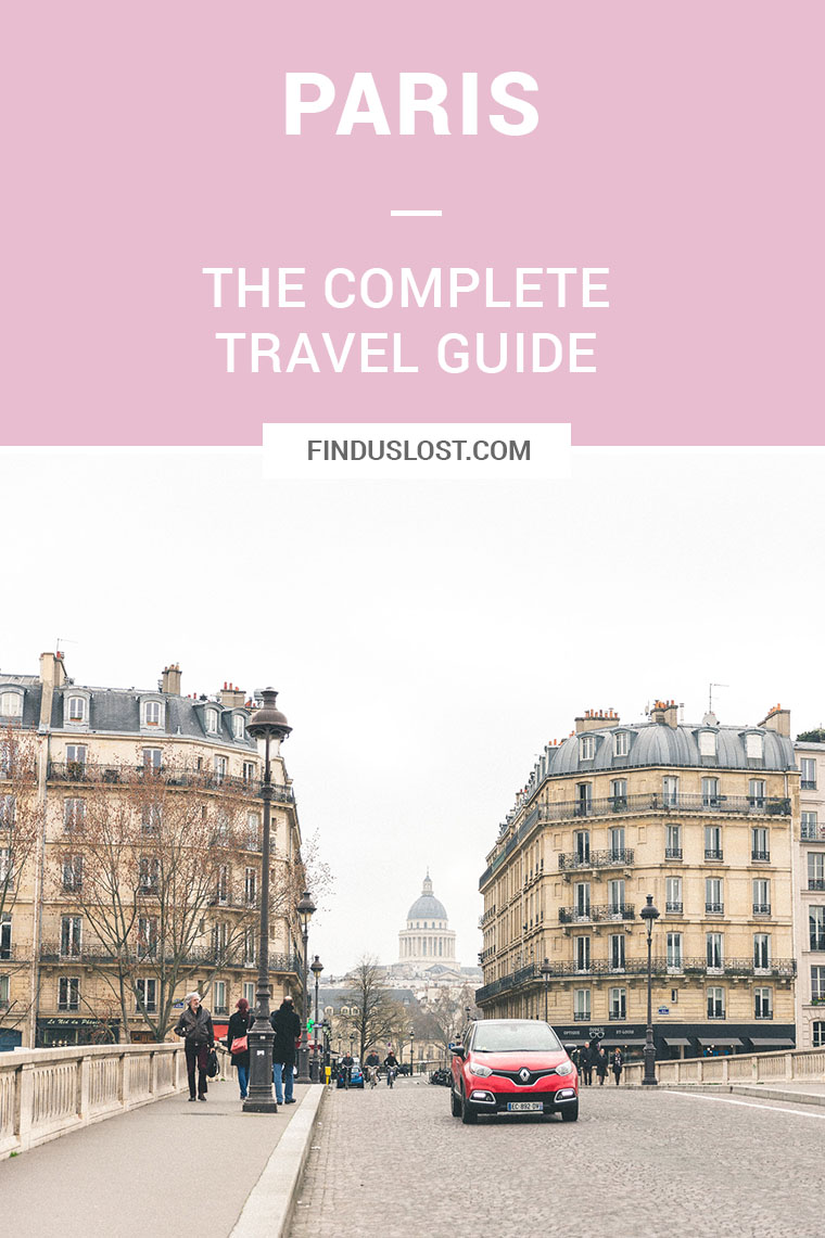 Locals spots, best restaurants, cutest neighborhoods - Complete Paris Travel Guide