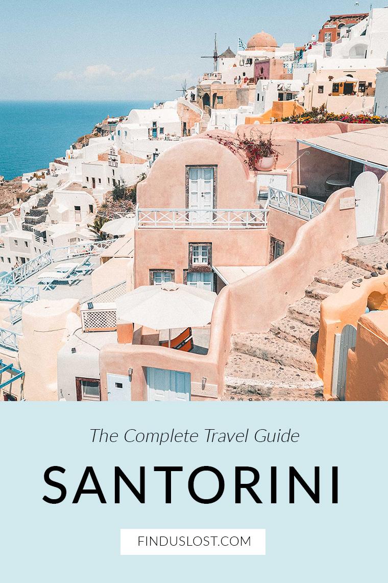 The Complete Santorini Travel Guide in Santorini Greece via Find Us Lost
