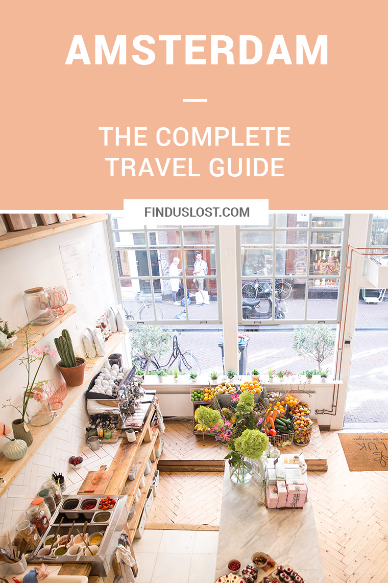 Amsterdam Travel Guide featuring where to eat, stay, visit and more | Find Us Lost
