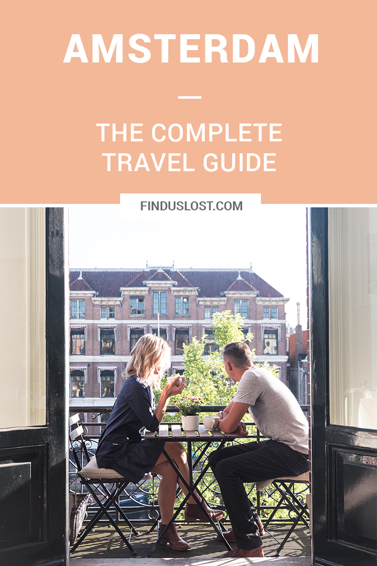 The Complete Amsterdam Travel Guide via Find Us Lost