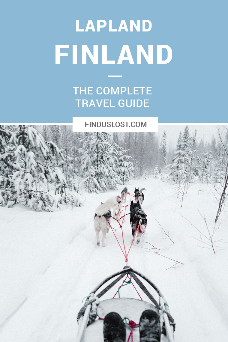 The Complete Lapland, Finland Travel Guide via Find Us Lost