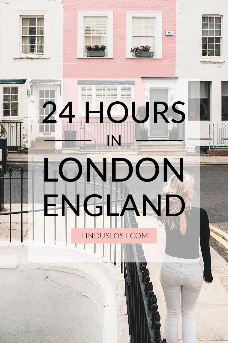 24 Hour Guide London England UK Travel Blog Find Us Lost