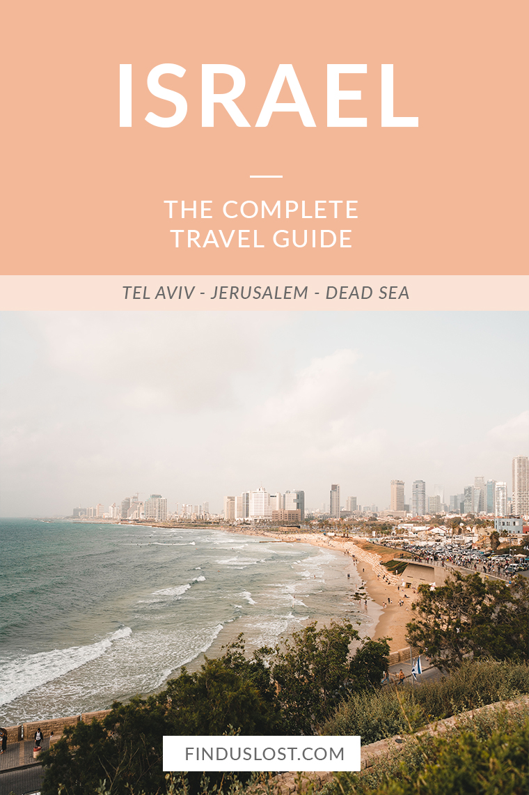 The Complete Israel Travel Guide | Tel Aviv Jerusalem Dead Sea Negev Desert | Find Us Lost