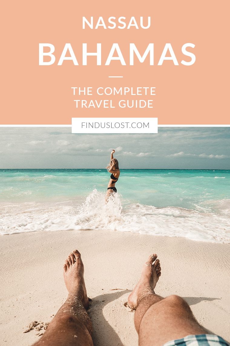 The Complete Nassau Paradise Island Travel Guide Find Us Lost